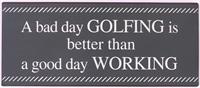 "La Finesse Metallschild""A bad day golfing"""