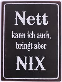 """La Finesse Metallschild """"Nett kann ich auch"""""""