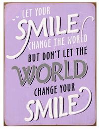 "La Finesse Metallschild ""Let your smile change the world"""