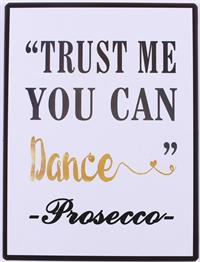 "La Finesse Metallschild ""Trust me you can dance"""