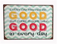 """La Finesse Metallschild """"Every day may not be good"""""""