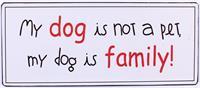 "La Finesse Metallschild ""My dog is not a pet"""