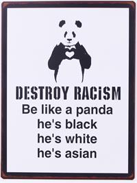 "La Finesse Metallschild ""Destroy racism"""