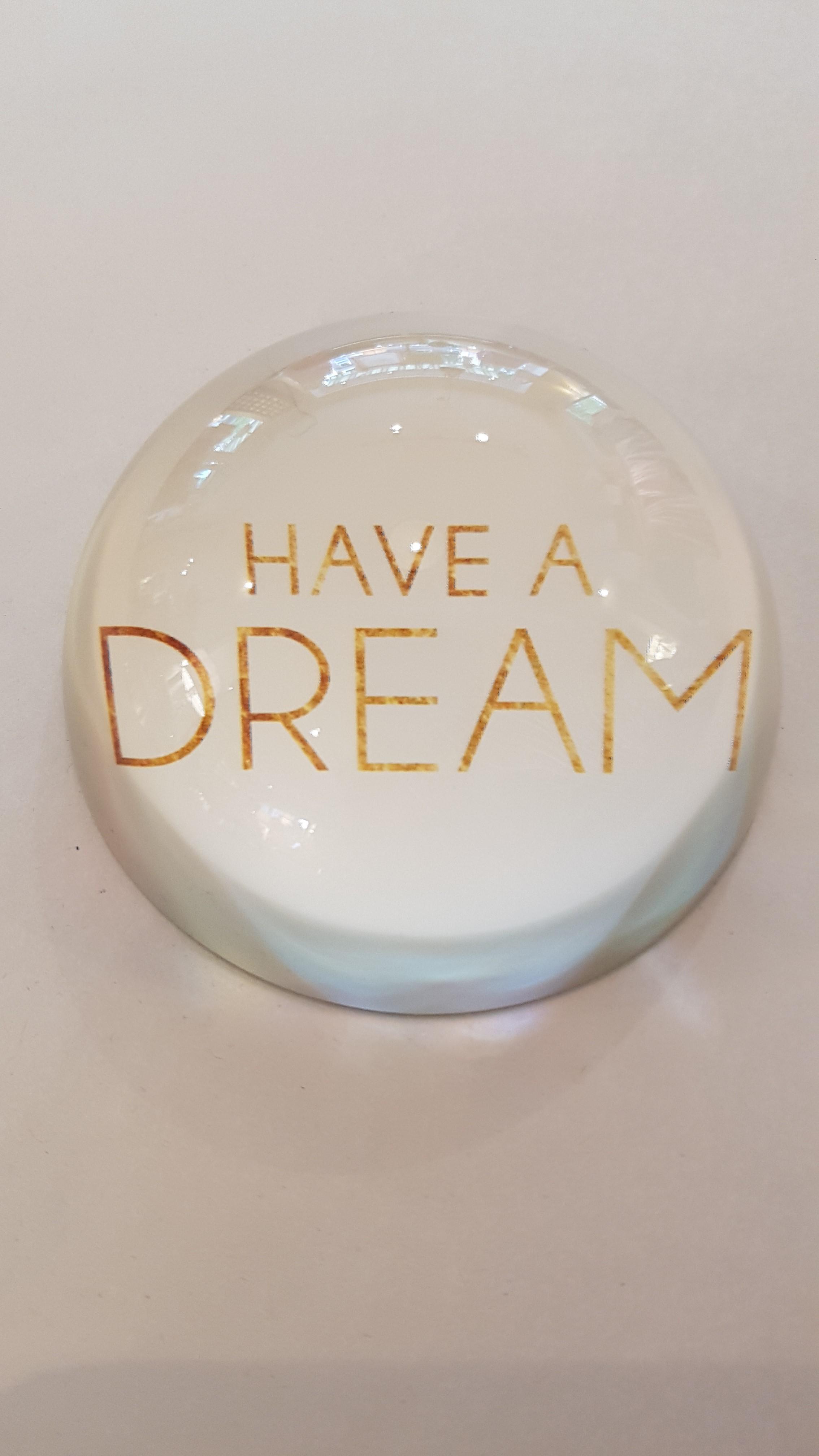 "Home Society Briefbeschwerer ""Have a dream"""