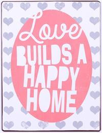 "La Finesse Metallschild ""Love builds a happy home"""